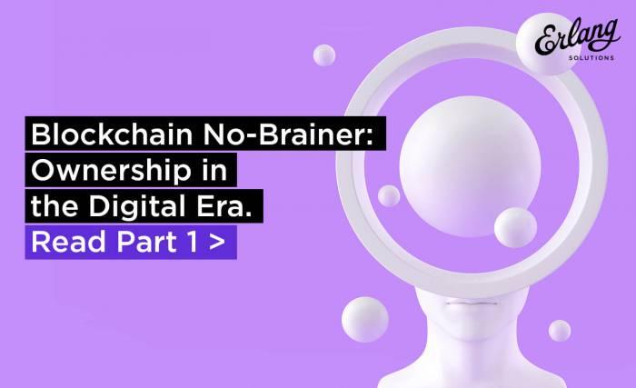 Blockchain No-Brainer: Ownership in the Digital Era