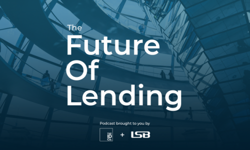 10 Learnings From The Future Of Lending Podcast