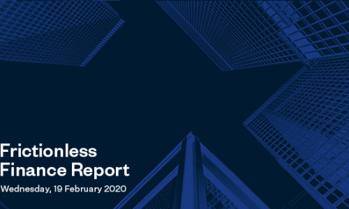 Frictionless Finance Report - Wednesday 19th February 2020