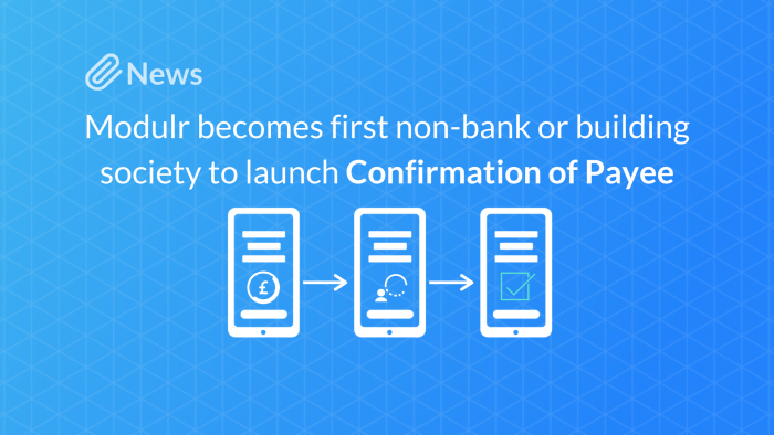 Modulr becomes first non-bank or building society to launch Confirmation of Payee