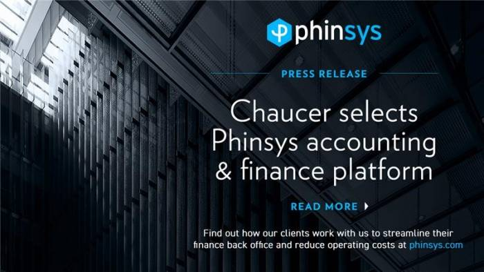 Chaucer selects Phinsys accounting and finance platform