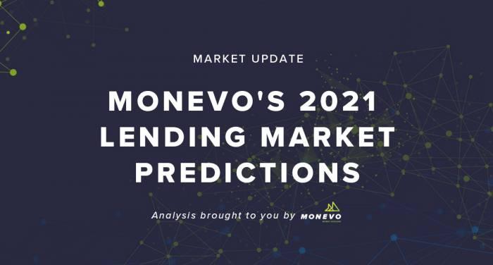 Monevo's 2021 Lending Market Predictions