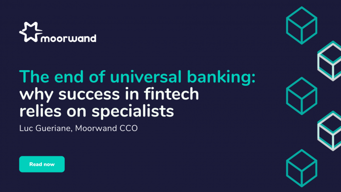 The end of universal banking: why success in fintech relies on specialists