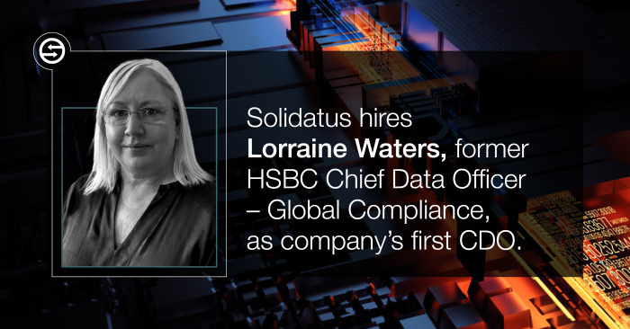 Solidatus hires former HSBC Chief Data Officer - Global Compliance, Lorraine Waters as company's first CDO