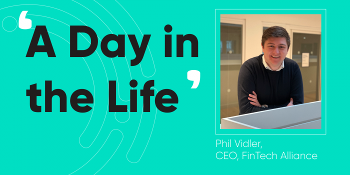 A day in the life: Phil Vidler, FinTech Alliance