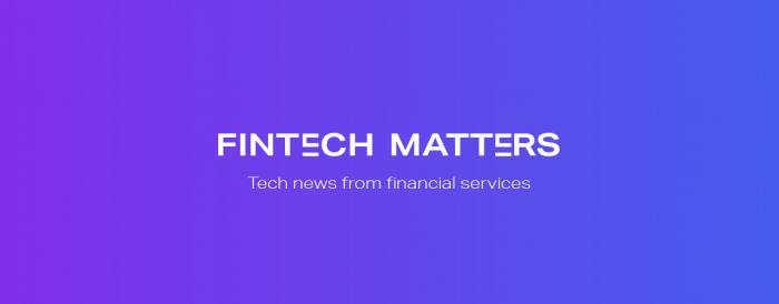 FinTech Matters | Tech news from financial services