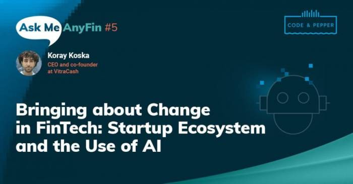 Bringing About Change in FinTech: AMA with Koray Koska