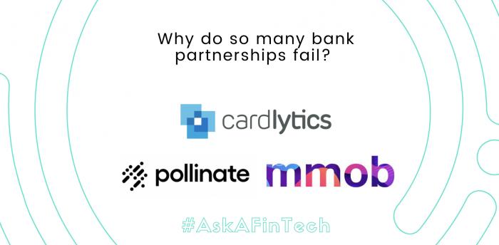 Ask a FinTech: Why do so many bank partnerships fail?