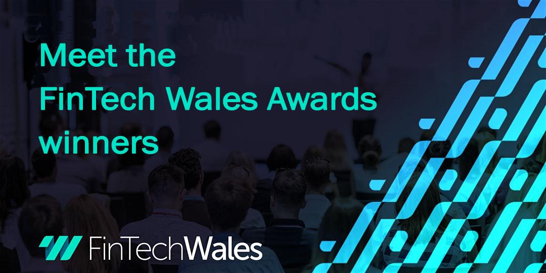 Meet the FinTech Wales awards winners