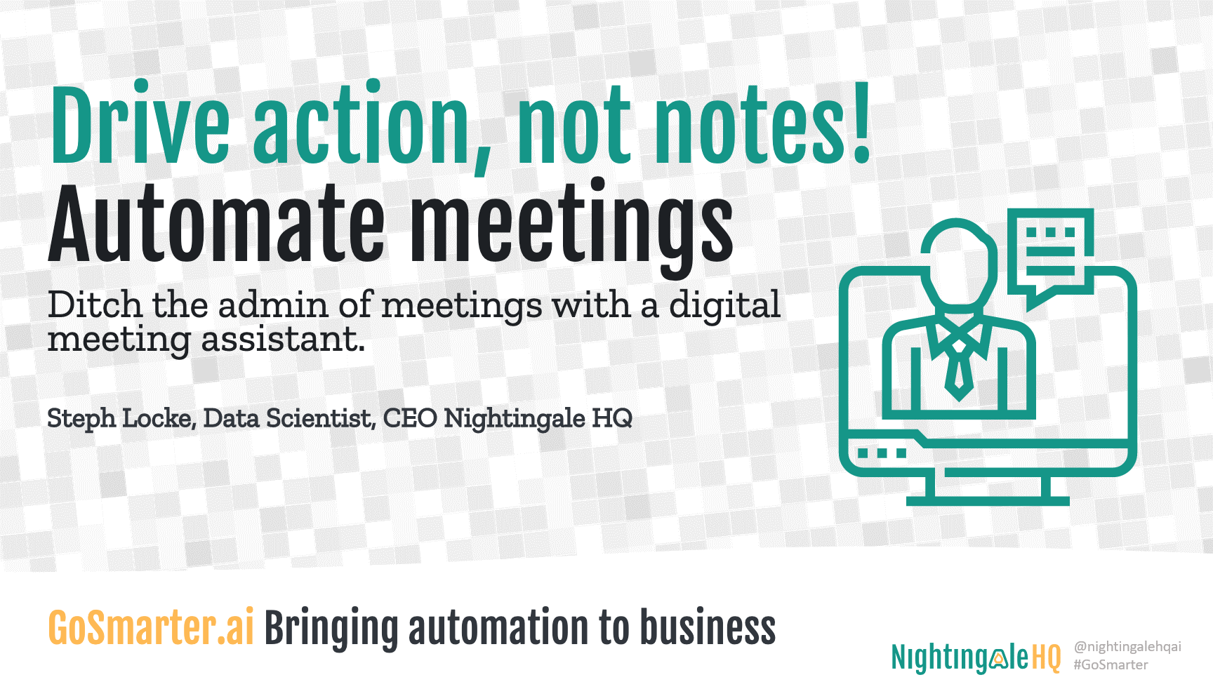 Drive Action, Not Notes with Meeting Automation. (GoSmarter.ai Series)