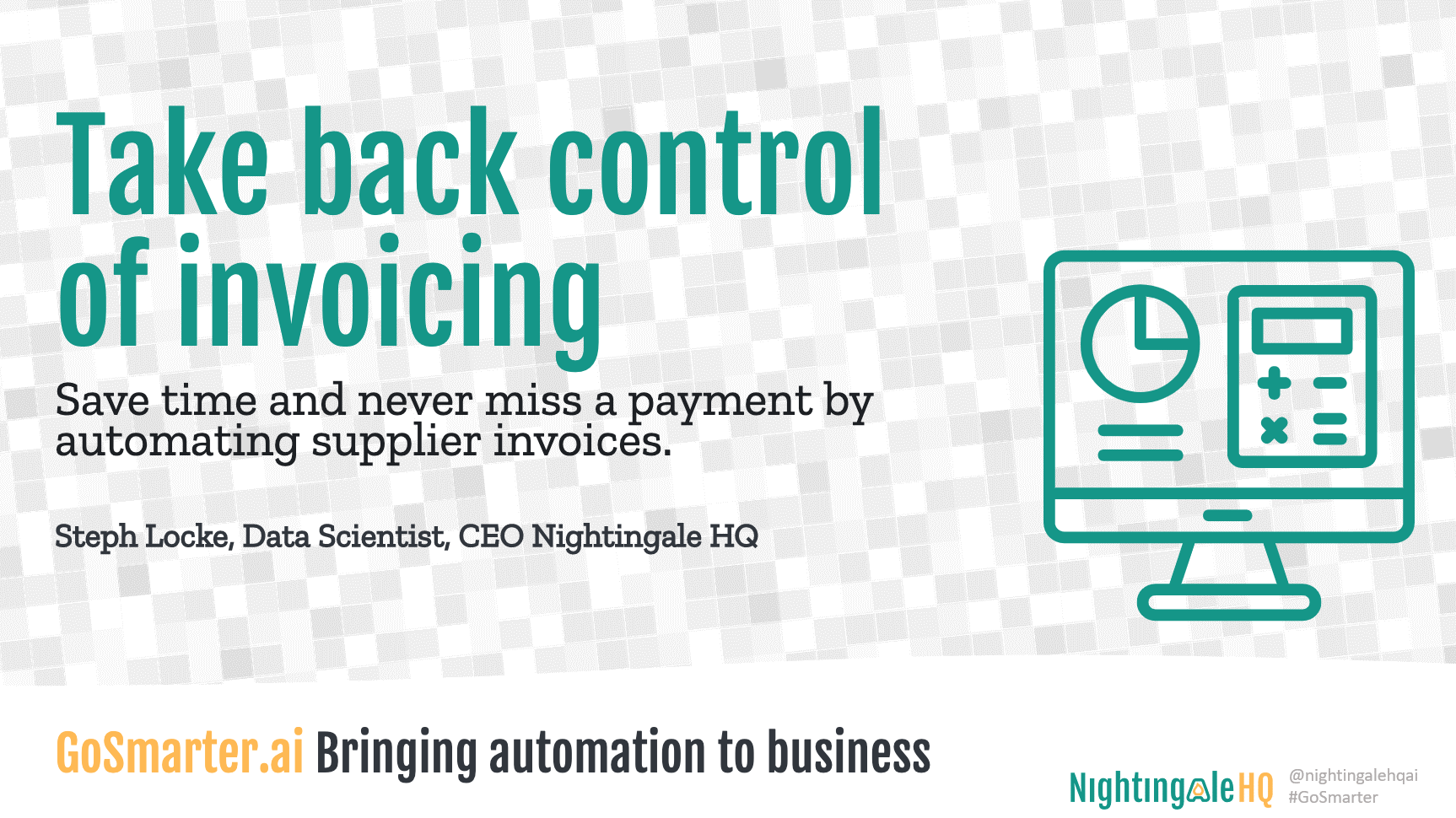 Take back control of Processing Invoicing by Automating. (GoSmarter.ai)