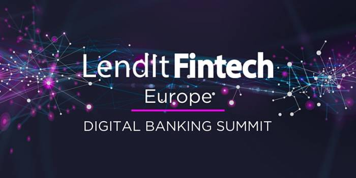 LendIt Fintech Europe - Digital Banking Summit