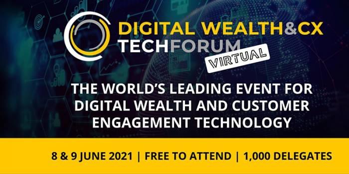 Digital Wealth & CX Tech Forum - Virtual