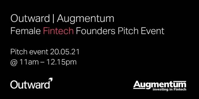 Outward x Augmentum Female FinTech Founders - pitch event