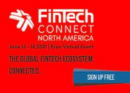 Fintech Connect North America 2021 - The Global Fintech Ecosystem