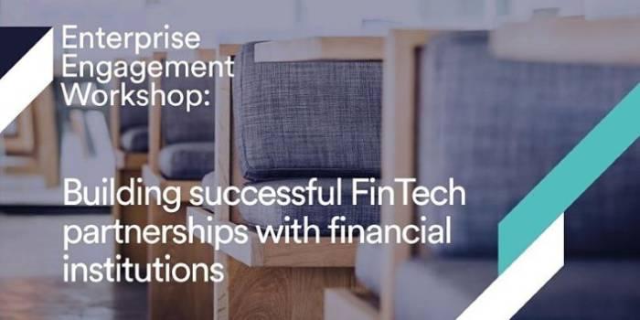 Enterprise engagement workshop: Building successful FinTech partnerships with financial institutions