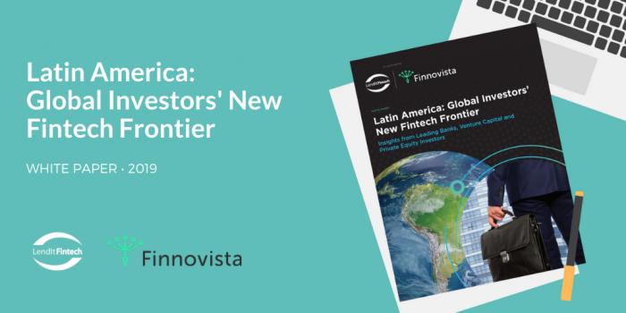 Latin America: Global Investors' New FinTech Frontier