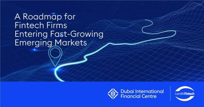 A Roadmap For FinTech Firms Entering Fast-Growing Emerging Marketing