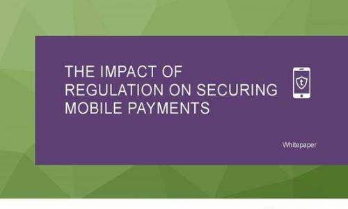 The Impact of Regulation on Securing Mobile Payments