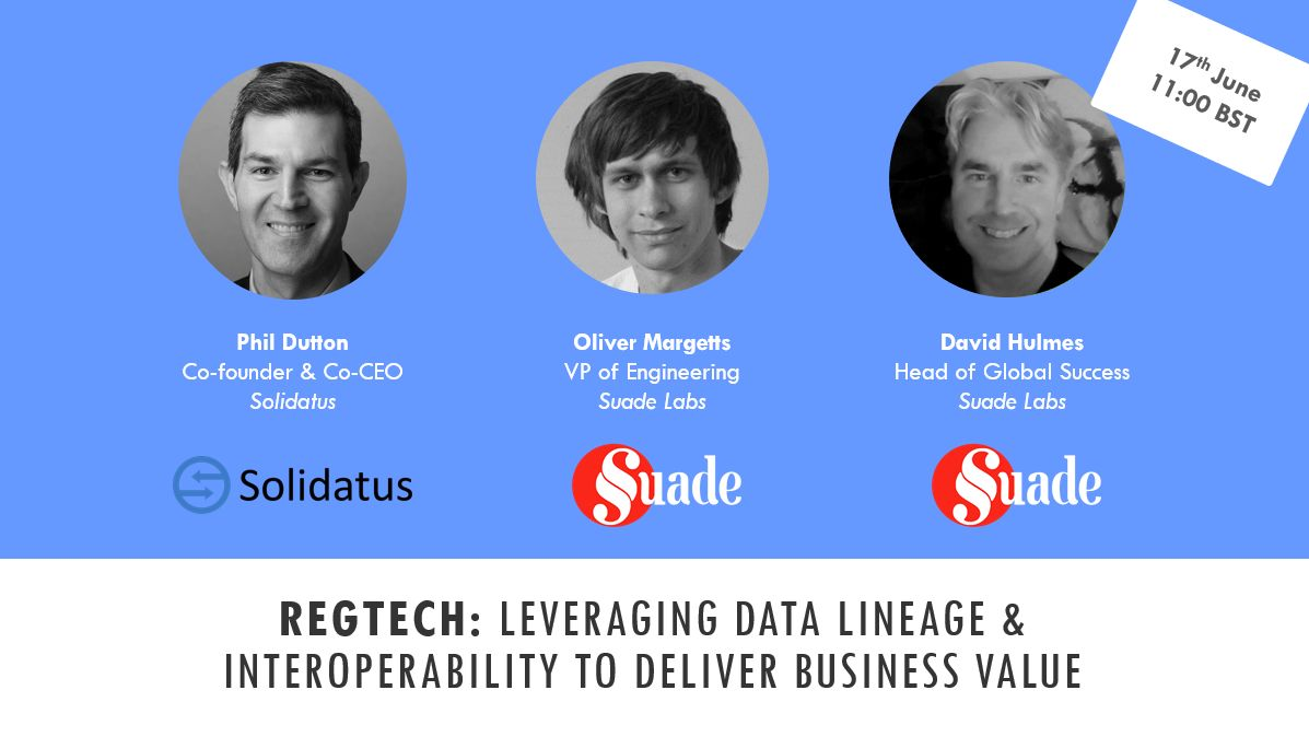 RegTech: data - leveraging data lineage, interoperability and data standards to deliver business value